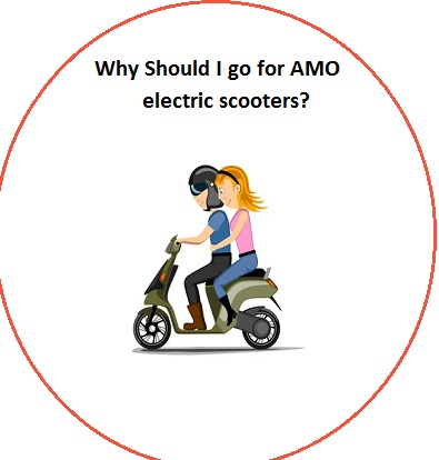 Why Should I go for AMO electric scooters?