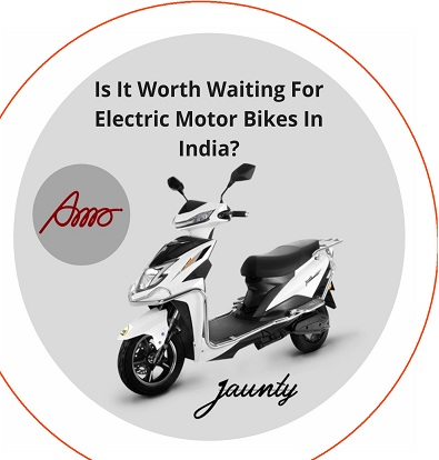 Is it worth waiting for electric motor bikes in India?
