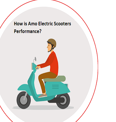 How is Amo Electric Scooters Performance?